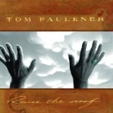 Raise The Roof Lyrics Tom Faulkner