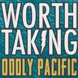 Oddly Pacific Lyrics Worth Taking