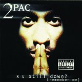 R U Still Down? (Remember Me) Lyrics 2Pac