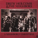 A Neighborly Christmas Lyrics Drew Holcomb & The Neighbors