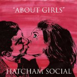 About Girls Lyrics Hatcham Social