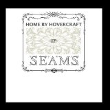 Seams EP Lyrics Home By Hovercraft