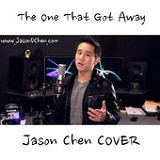 The One That Got Away (Single) Lyrics Jason Chen