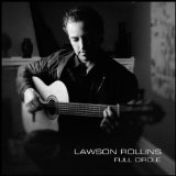 Full Circle Lyrics Lawson Rollins