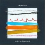 A Sky Underground (EP) Lyrics Paper Bird