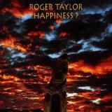 Happiness? Lyrics Roger Taylor