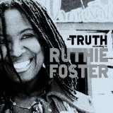 The Truth According To Ruthie Foster Lyrics Ruthie Foster