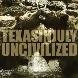 Uncivilized (EP) Lyrics Texas In July