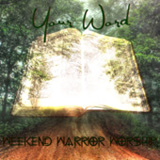 Your Word (EP) Lyrics Weekend Warrior Worship