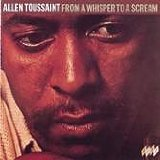 From A Whisper To A Scream Lyrics Allen Toussaint