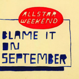 Blame It On September (Single) Lyrics Allstar Weekend