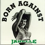 Janelle Lyrics Born Against