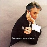 Some Change Lyrics Boz Scaggs
