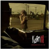 Korn III: Remember Who You Are Lyrics KoRn