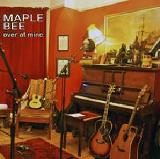 Over At Mine Lyrics Maple Bee