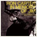 In Memory Of Jim Lyrics Ron Carter