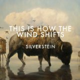 This Is How The Wind Shifts Lyrics Silverstein