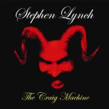 The Craig Machine Lyrics Stephen Lynch
