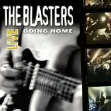 The Blasters Live: Going Home Lyrics The Blasters