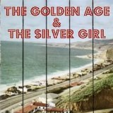 The Golden Age & The Silver Girl Lyrics Tyler Lyle