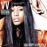 Lollipops & Politics Lyrics V.V. Brown