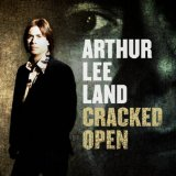 Cracked Open Lyrics Arthur Lee Land