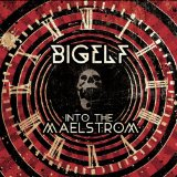 Into the Maelstrom Lyrics Bigelf