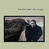 Fade Into Light Lyrics Boz Scaggs