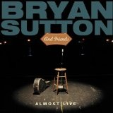 Almost Live Lyrics Bryan Sutton