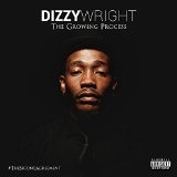 The Growing Process Lyrics Dizzy Wright