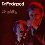 Stupidity Lyrics Dr. Feelgood