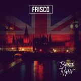 British Nights Lyrics Frisco