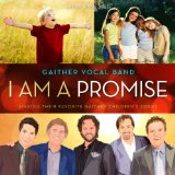 I Am a Promise Lyrics Gaither Vocal Band