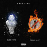 Last Time (Single) Lyrics Gucci Mane