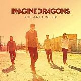The Archive (EP) Lyrics Imagine Dragons