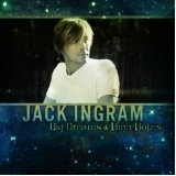 Big Dreams & High Hopes Lyrics Jack Ingram