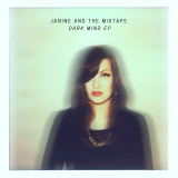 Dark Mind EP Lyrics Janine And The Mixtape