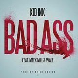 Bad Ass (Single) Lyrics Kid Ink