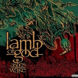 Ashes of the Wake Lyrics Lamb Of God