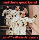 Last Of The Ghetto Astronauts Lyrics Matthew Good Band