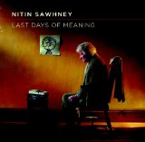 Last Days Of Meaning Lyrics Nitin Sawhney