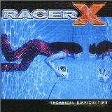 Technical Difficulties Lyrics Racer X