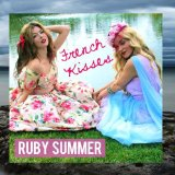 French Kisses (Single) Lyrics Ruby Summer