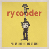 Pull Up Some Dust And Sit Down Lyrics Ry Cooper