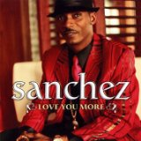 Love You More Lyrics Sanchez