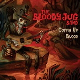 Coffin Up Blood Lyrics The Bloody JUG Band