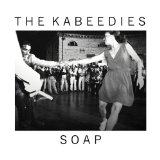 Soap Lyrics The Kabeedies