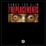 Songs For Slim Lyrics The Replacements