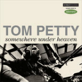Somewhere Under Heaven (Single) Lyrics Tom Petty