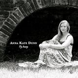 Fly Away (EP) Lyrics Anna Kate Dunn
